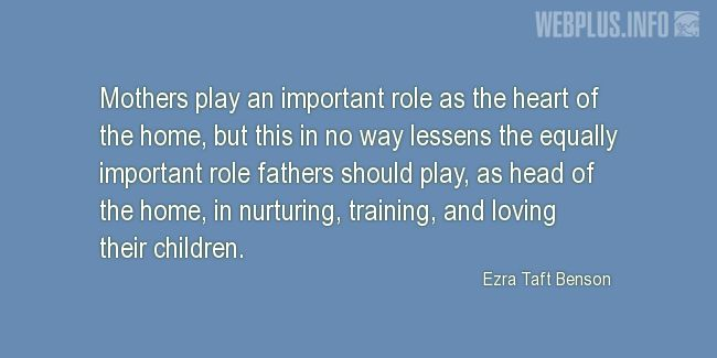 Quotes and pictures for Father. «The equally important role» quotation with photo.