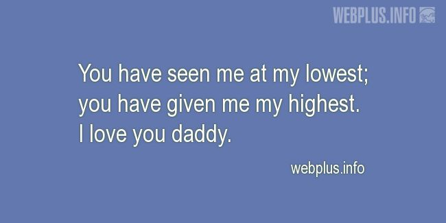 Quotes and pictures for From daughter to father. «I love you daddy» quotation with photo.