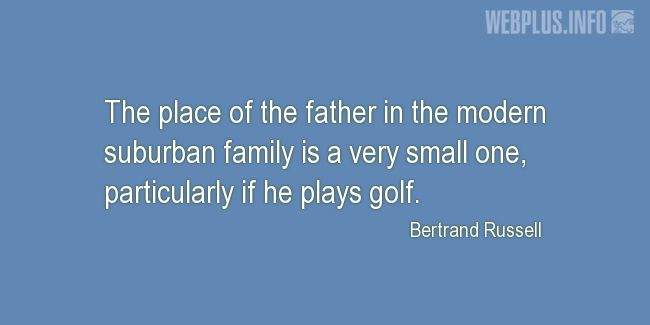 Quotes and pictures for Funny. «Particularly if he plays golf» quotation with photo.