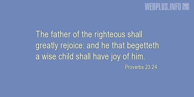 Quotes and pictures for Bible. «The father of the righteous» quotation with photo.