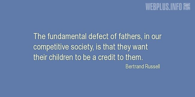 Quotes and pictures for Fathers and sons. «The fundamental defect of fathers» quotation with photo.