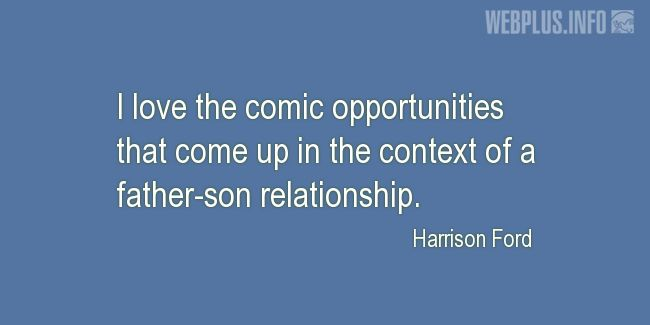 Quotes and pictures for Fathers and sons. «The comic opportunities» quotation with photo.