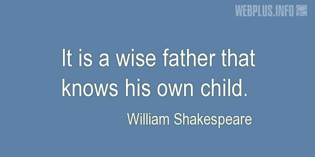 Quotes and pictures for Fathers and sons. «A wise father» quotation with photo.