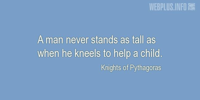 Quotes and pictures for Fathers and sons. «When he kneels to help a child» quotation with photo.