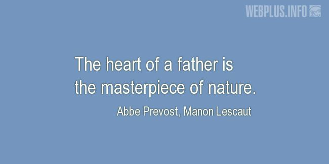 Quotes and pictures for Father's heart. «The masterpiece of nature» quotation with photo.
