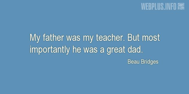 Quotes and pictures for Being a dad. «A great dad» quotation with photo.