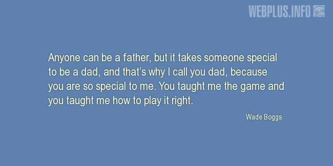 Quotes and pictures for Being a dad. «So special to me» quotation with photo.