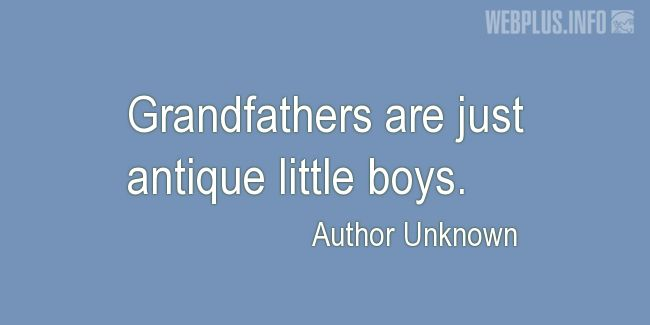 Quotes and pictures for Grandfather. «Antique little boys» quotation with photo.