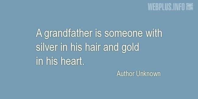 Quotes and pictures for Grandfather. «A grandfather is someone…» quotation with photo.