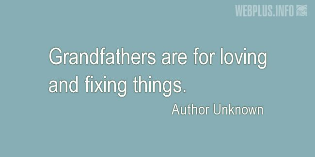 Quotes and pictures for Grandfather. «Grandfathers are for…» quotation with photo.
