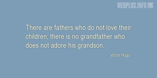 Quotes and pictures for Grandfather. «There is no grandfather who does not adore his grandson» quotation with photo.