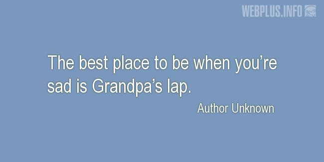 Quotes and pictures for Grandfather. «The best place» quotation with photo.