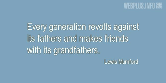 Quotes and pictures for Grandfather. «Every generation» quotation with photo.