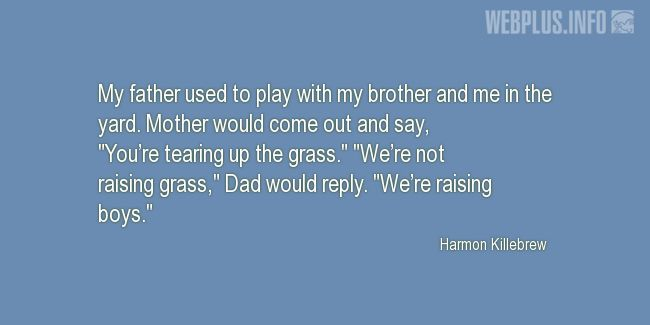 Quotes and pictures for Family. «We're raising boys» quotation with photo.