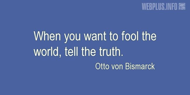 Quotes and pictures for April Fools' Day. «Tell the truth» quotation with photo.