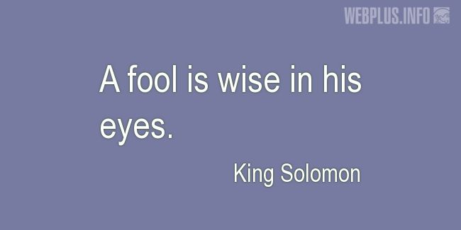 Quotes and pictures for A fool. «Wise in his eyes» quotation with photo.
