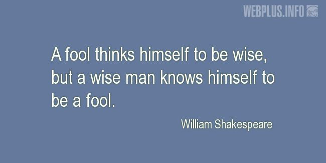 Quotes and pictures for Wise and fool. «A fool thinks himself to be wise» quotation with photo.