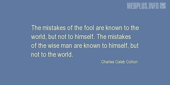 Quotes and pictures for Wise and fool. «The mistakes of the fool» quotation with photo.