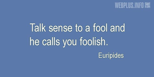 Quotes and pictures for Wise and fool. «He calls you foolish» quotation with photo.