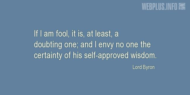 Quotes and pictures for Wisdom and folly. «If I am fool» quotation with photo.