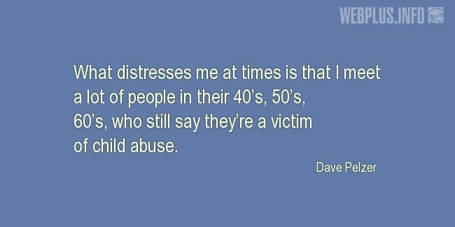 Quotes and pictures for Child Abuse. «Victims of child abuse» quotation with photo.