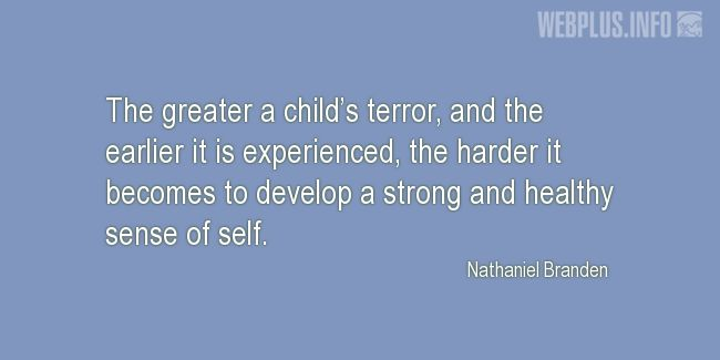 Quotes and pictures for Child Abuse. «Healthy sense of self» quotation with photo.