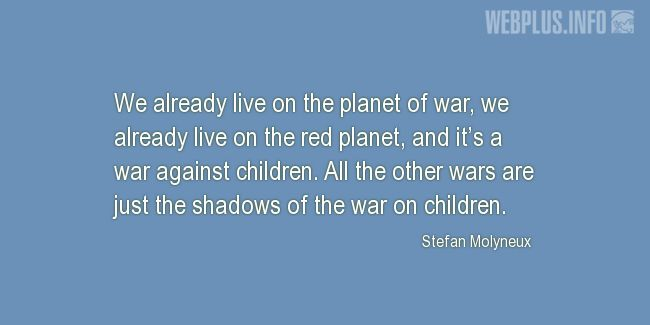 Quotes and pictures for Child Abuse. «War against children» quotation with photo.