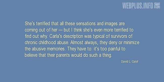 Quotes and pictures for Overcoming abuse. «It's too painful» quotation with photo.