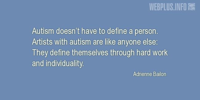 Quotes and pictures for Autism. «Autism doesn't have to define a person» quotation with photo.