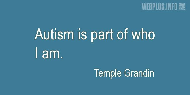 Quotes and pictures for Autism. «Part of who I am» quotation with photo.