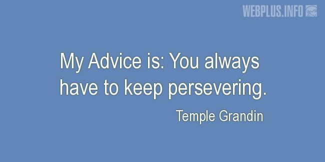 Quotes and pictures for Autism. «Keep persevering» quotation with photo.