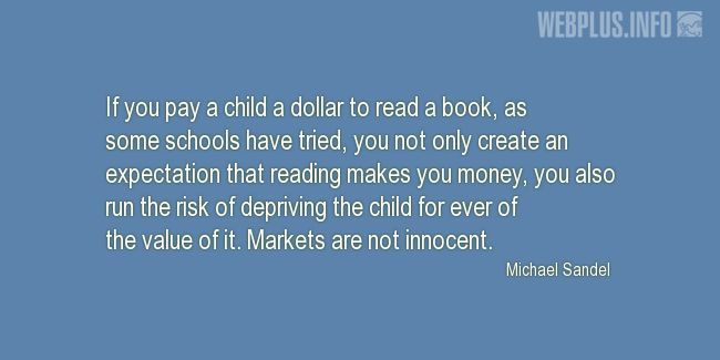 Quotes and pictures for Children's Book. «Markets are not innocent» quotation with photo.