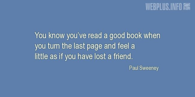 Quotes and pictures for A good book. «You know you've read a good book» quotation with photo.