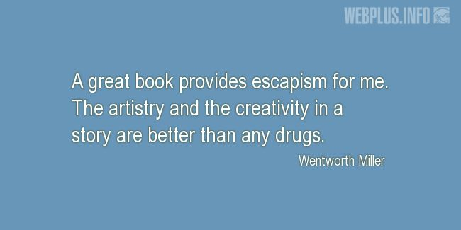 Quotes and pictures for A good book. «Better than any drugs» quotation with photo.