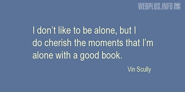 Quotes and pictures for A good book. «Alone with a good book» quotation with photo.