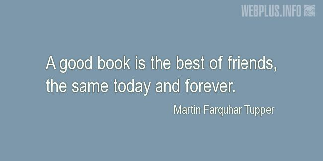 Quotes and pictures for A good book. «The best of friends» quotation with photo.