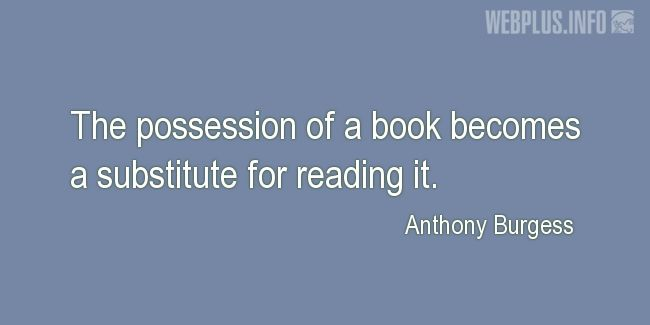 Quotes and pictures for About reading. «The possession of a book» quotation with photo.