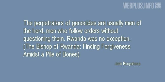 Quotes and pictures for Genocide in Rwanda. «Without questioning» quotation with photo.