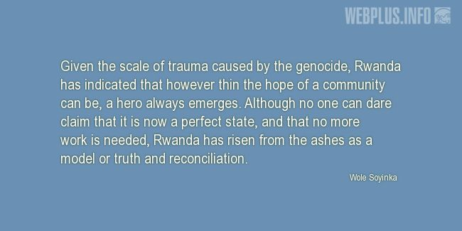 Quotes and pictures for Genocide in Rwanda. «Model or truth and reconciliation» quotation with photo.
