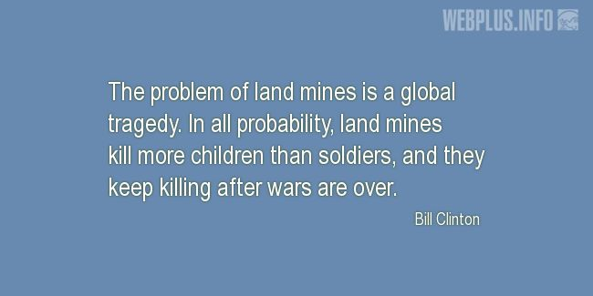 Quotes and pictures for Land mines. «Global tragedy» quotation with photo.