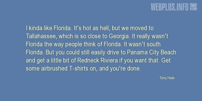 Quotes and pictures for About Florida. «I kinda like Florida» quotation with photo.