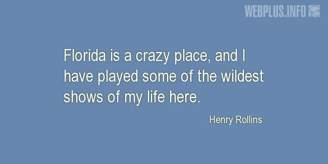 Quotes and pictures for About Florida. «A crazy place» quotation with photo.