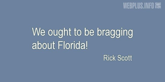 Quotes and pictures for About Florida. «Bragging about Florida» quotation with photo.