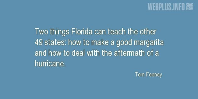 Quotes and pictures for About Florida. «Two things» quotation with photo.