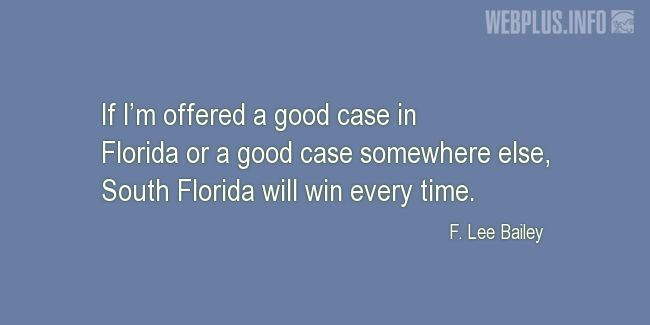 Quotes and pictures for About Florida. «South Florida will win every time» quotation with photo.