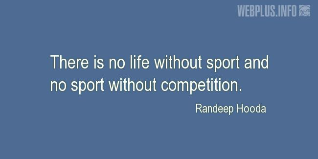 Quotes and pictures for About sport. «Competition» quotation with photo.