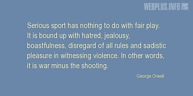 Quotes and pictures for About sport. «War minus the shooting» quotation with photo.
