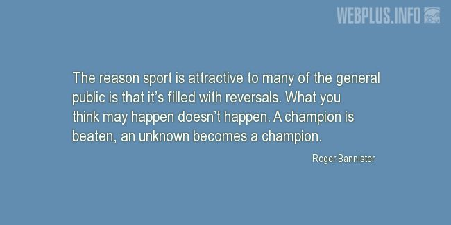 Quotes and pictures for About sport. «The reason» quotation with photo.