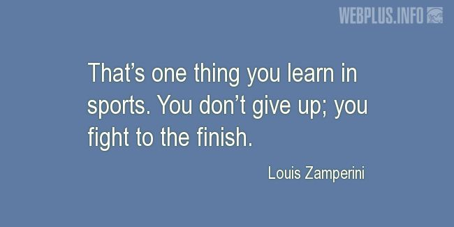 Quotes and pictures for About sport. «Fight to the finish» quotation with photo.
