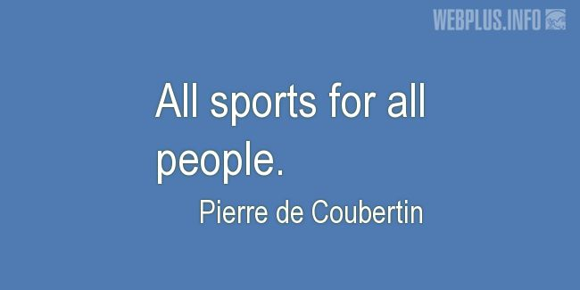 Quotes and pictures for Sports. «For all people» quotation with photo.